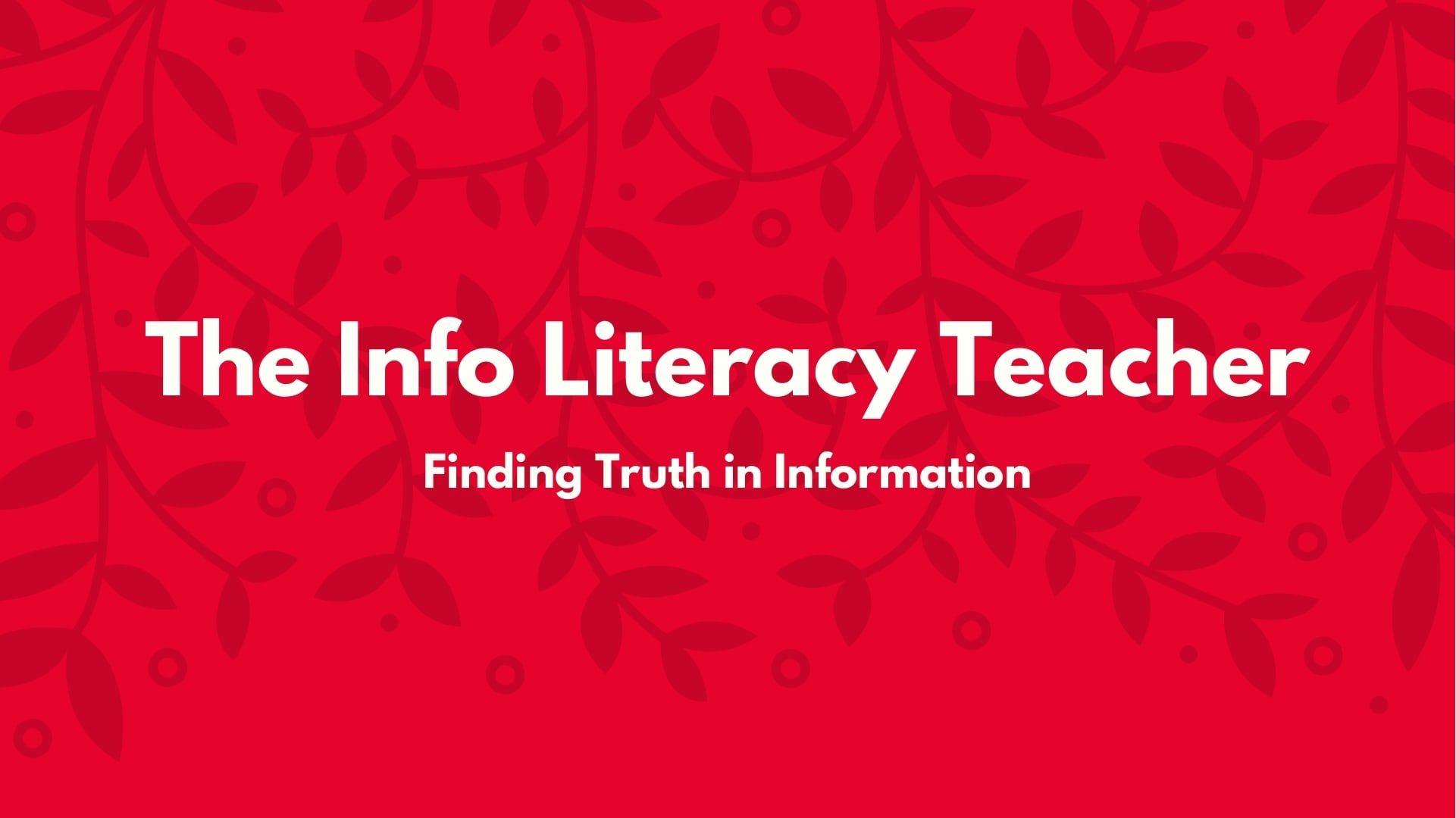 The Info Literacy Teacher